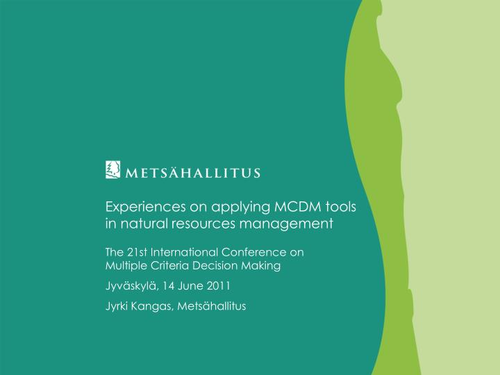experiences on applying mcdm tools in natural resources management