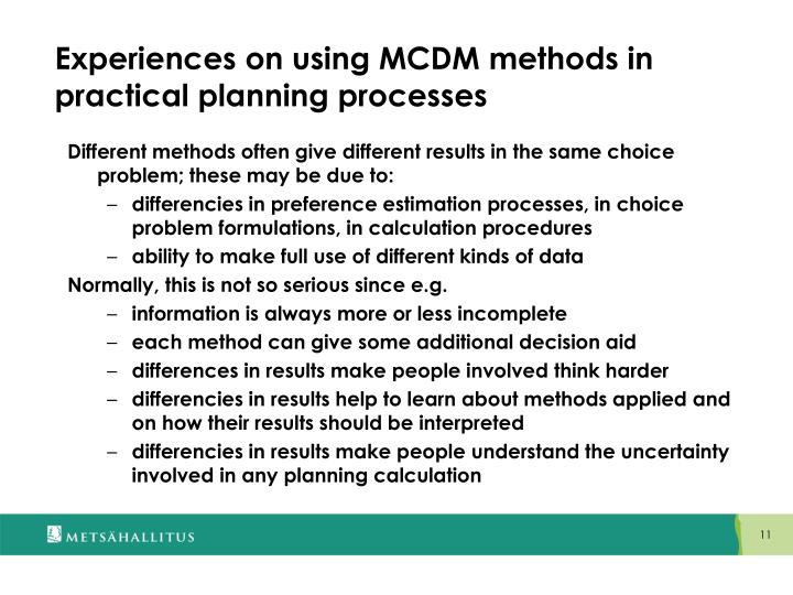 Experiences on using MCDM methods in practical planning processes