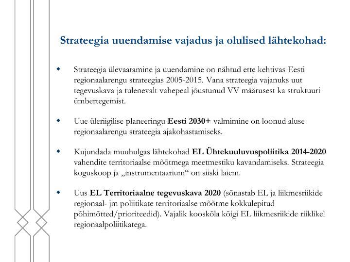 Strateegia uuendamise vajadus ja olulised lähtekohad: