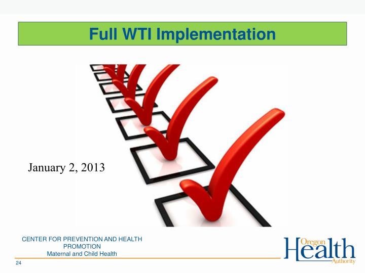 Full WTI Implementation