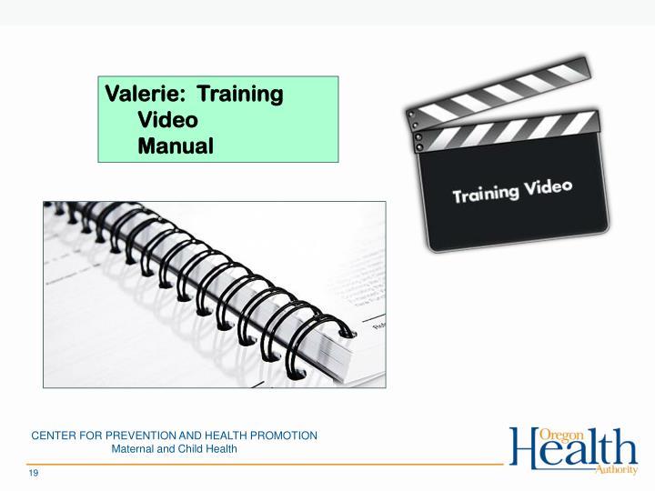 Valerie:  Training