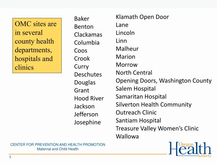OMC sites are in several county health departments, hospitals and clinics