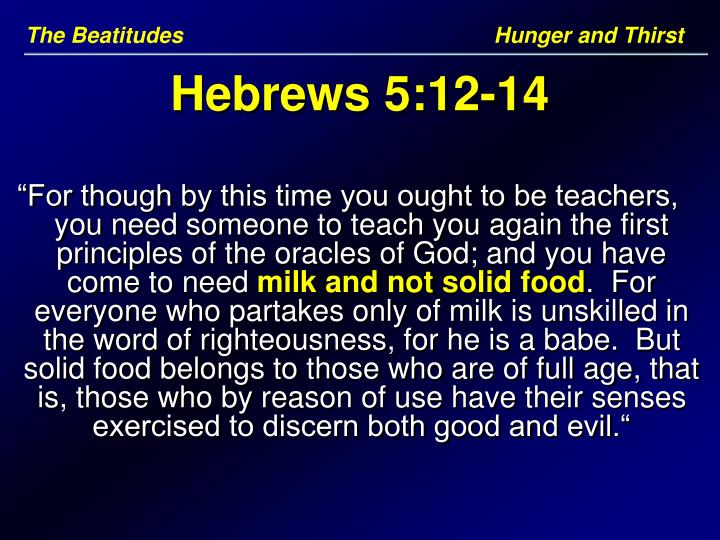 The Beatitudes      Hunger and Thirst