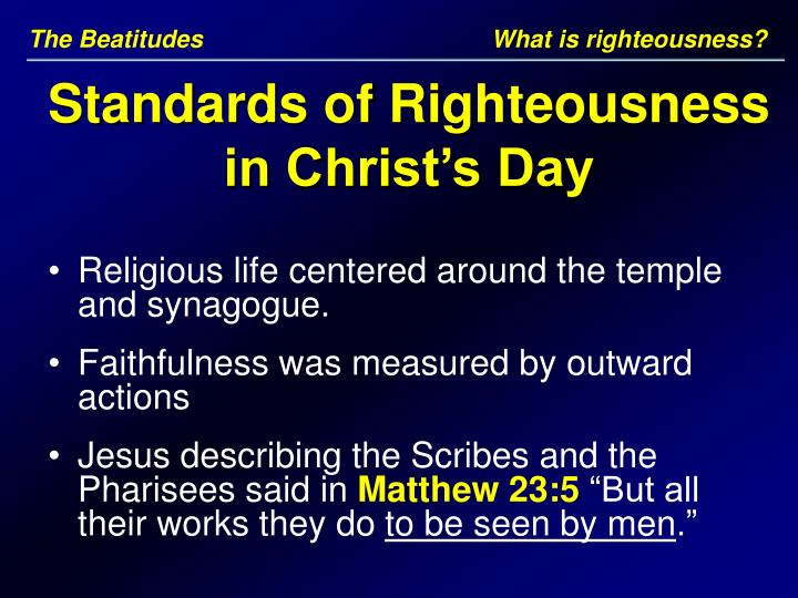 The Beatitudes	                                 What is righteousness?