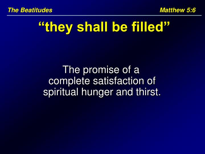 The Beatitudes					     Matthew 5:6