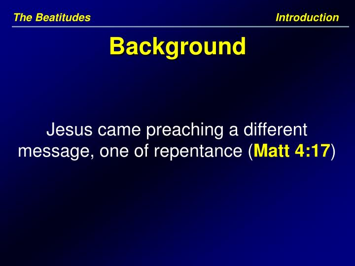 The Beatitudes                                        Introduction