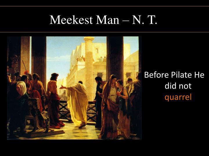 Meekest Man – N. T.