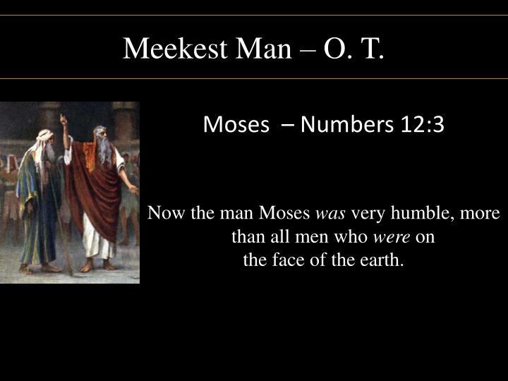 Meekest Man – O. T.