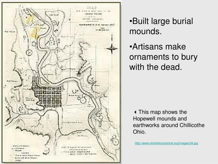 Built large burial mounds.