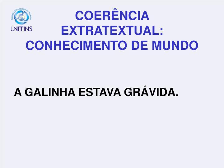 A GALINHA ESTAVA GRÁVIDA.