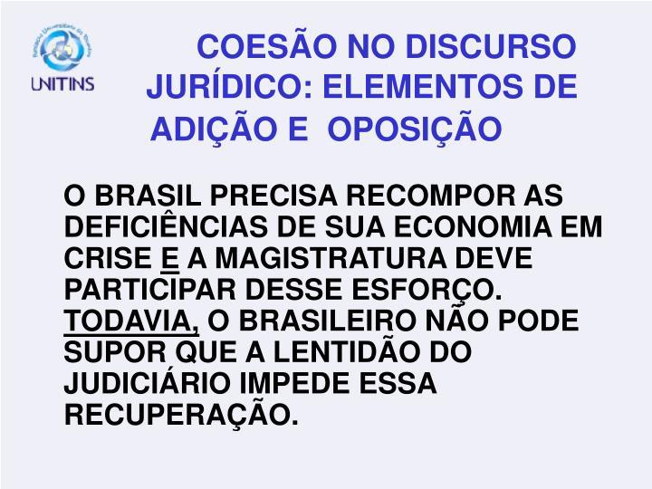 O BRASIL PRECISA RECOMPOR AS DEFICIÊNCIAS DE SUA ECONOMIA EM CRISE