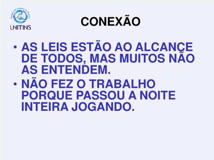 AS LEIS ESTÃO AO ALCANCE DE TODOS, MAS MUITOS NÃO AS ENTENDEM.