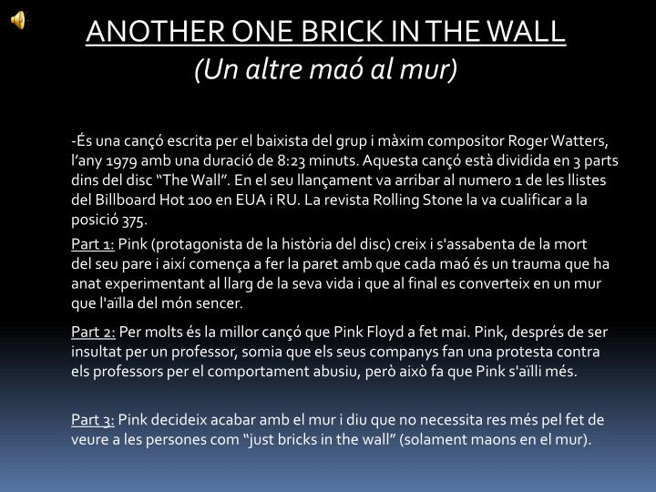 ANOTHER ONE BRICK IN THE WALL