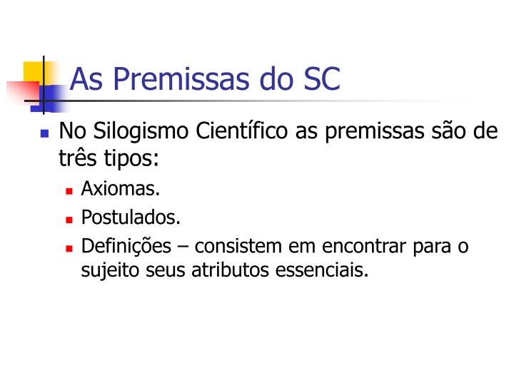As Premissas do SC