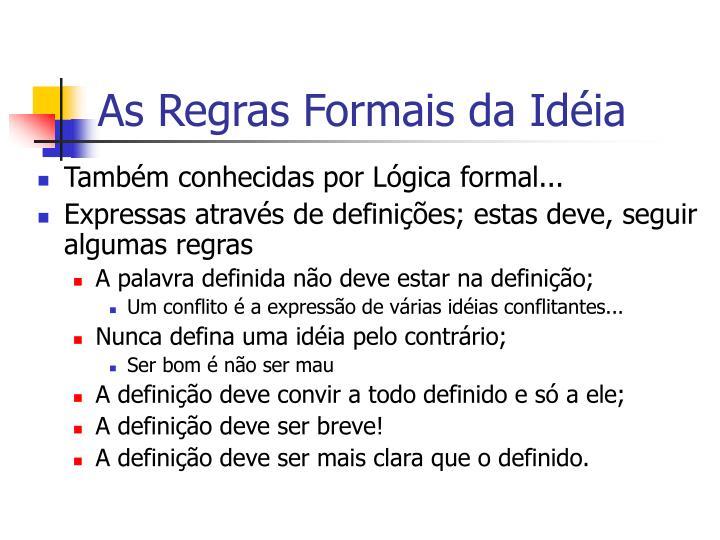 As Regras Formais da Idéia