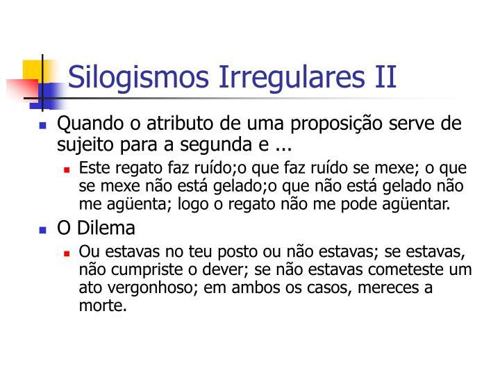 Silogismos Irregulares II