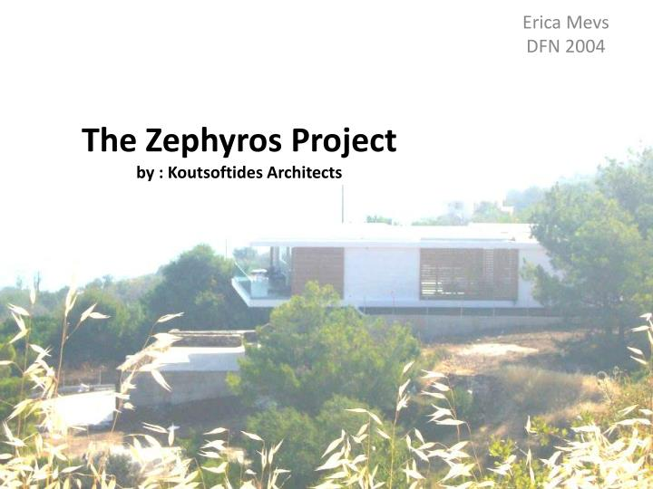 The zephyros project by koutsoftides architects