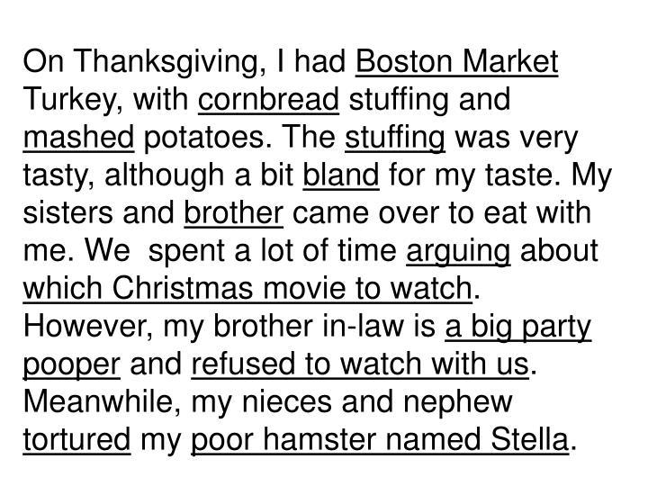 On Thanksgiving, I had