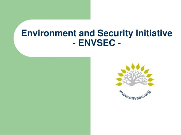 Environment and security initiative envsec