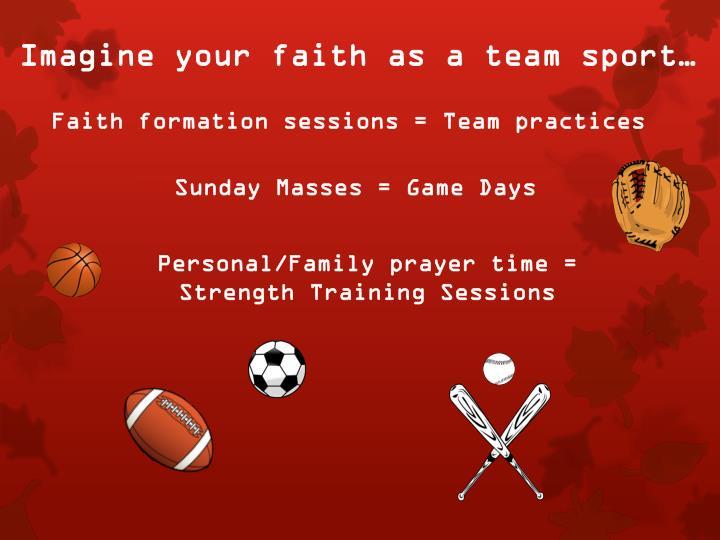 Imagine your faith as a team