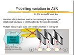 modelling variation in asr1