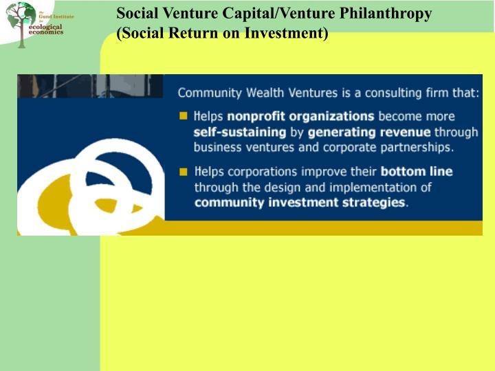 Social Venture Capital/Venture Philanthropy