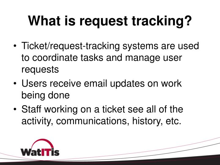What is request tracking?