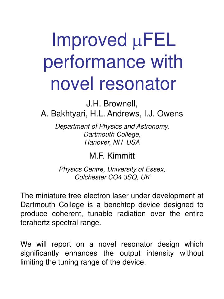 Improved m fel performance with novel resonator