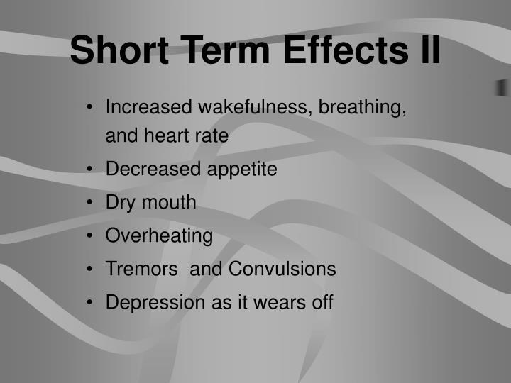 Short Term Effects II