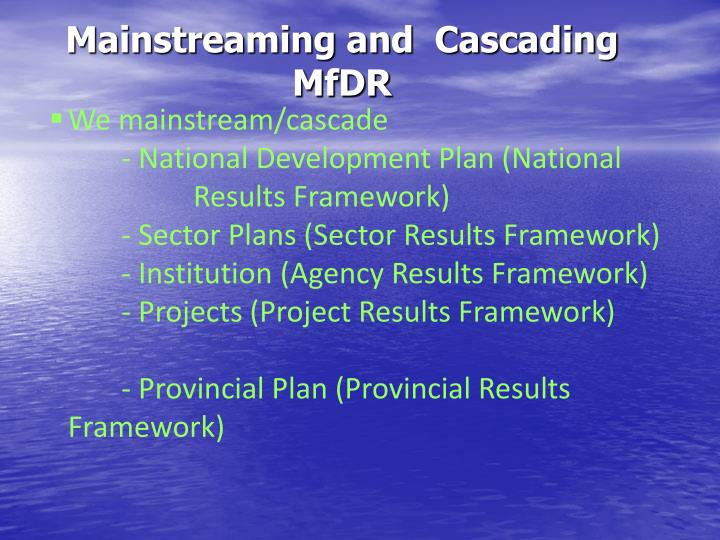 Mainstreaming and  Cascading MfDR