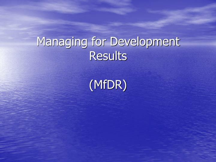 Managing for development results mfdr