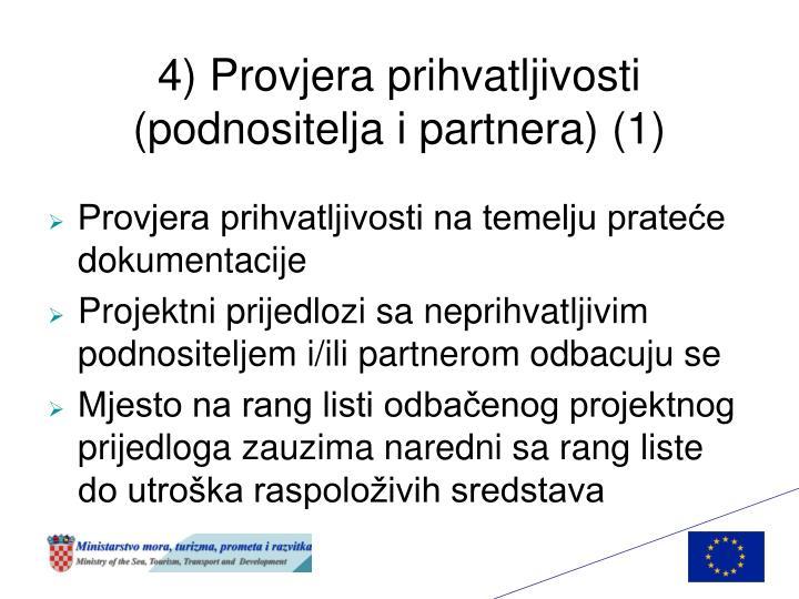 4) Provjera prihvatljivosti (podnositelja i partnera) (1)