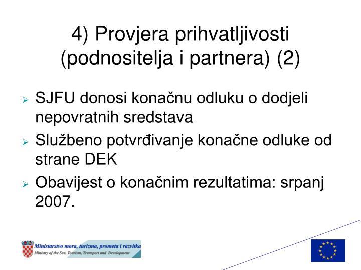 4) Provjera prihvatljivosti (podnositelja i partnera) (2)