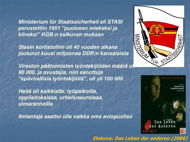 Ministerium fr Staatssicherheit eli STASI perustettiin 1951 puolueen miekaksi ja kilveksi KGB:n esikuvan mukaan