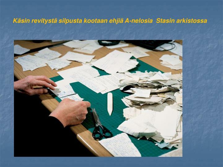 Ksin revityst silpusta kootaan ehji A-nelosia  Stasin arkistossa
