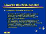 towards dis 2006 benefits