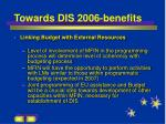 towards dis 2006 benefits1