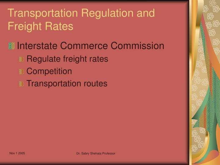 Transportation Regulation and Freight Rates