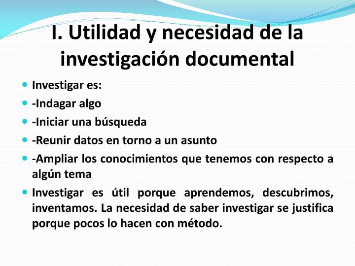 I. Utilidad y necesidad de la investigación documental
