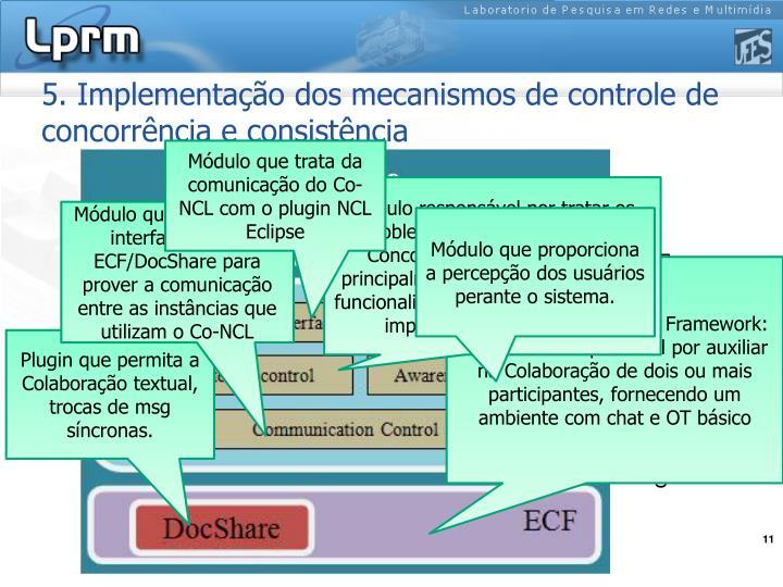 5. Implementação dos mecanismos de controle de concorrência e consistência