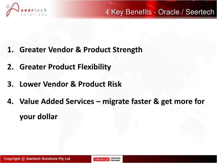 4 Key Benefits - Oracle / Seertech