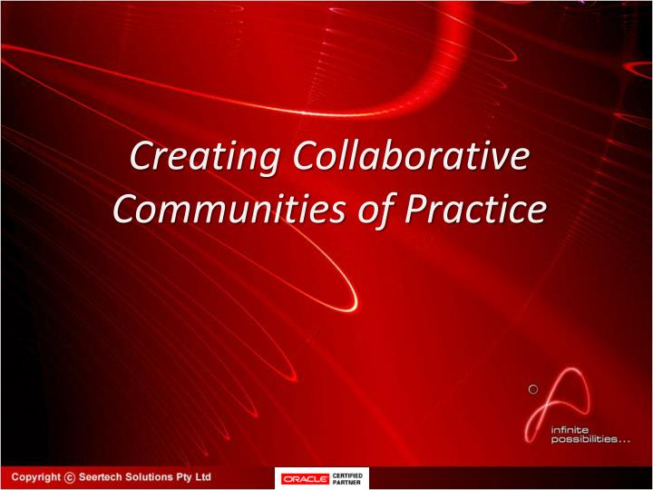 Creating Collaborative Communities of Practice