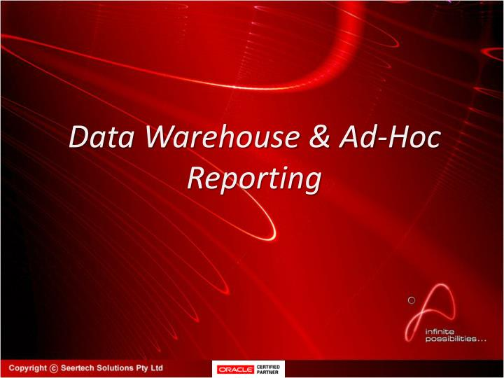 Data Warehouse & Ad-Hoc Reporting