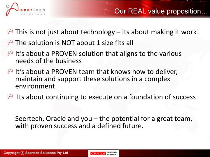 Our REAL value proposition…