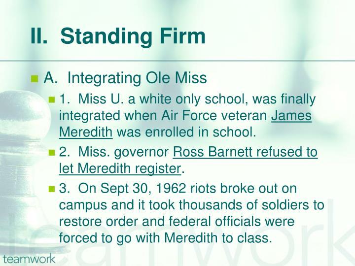 II.  Standing Firm