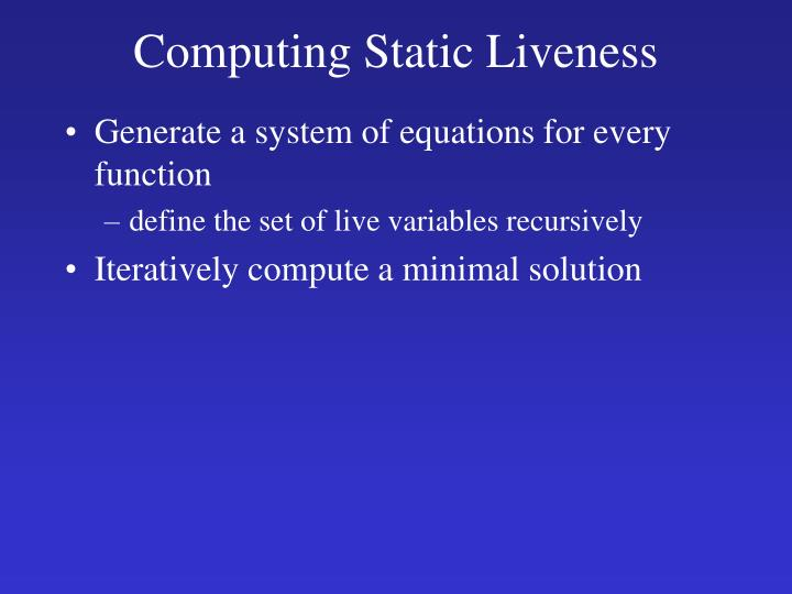 Computing Static Liveness