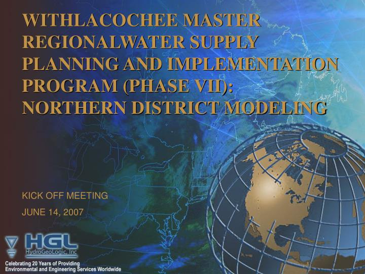 WITHLACOCHEE MASTER REGIONALWATER SUPPLY PLANNING AND IMPLEMENTATION PROGRAM (PHASE VII):