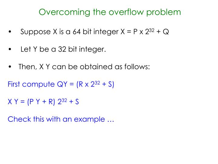 Overcoming the overflow problem