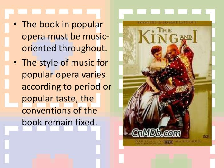 The book in popular opera must be music-oriented throughout.