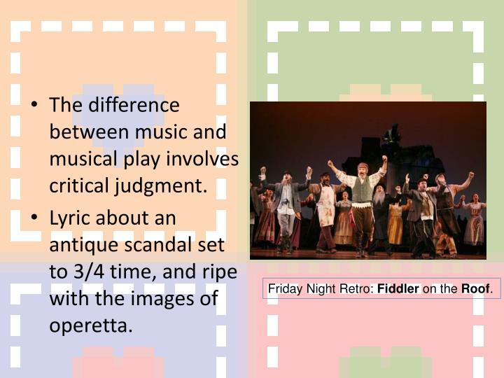 The difference between music and musical play involves critical judgment.